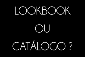 lookbook ou catalogo?